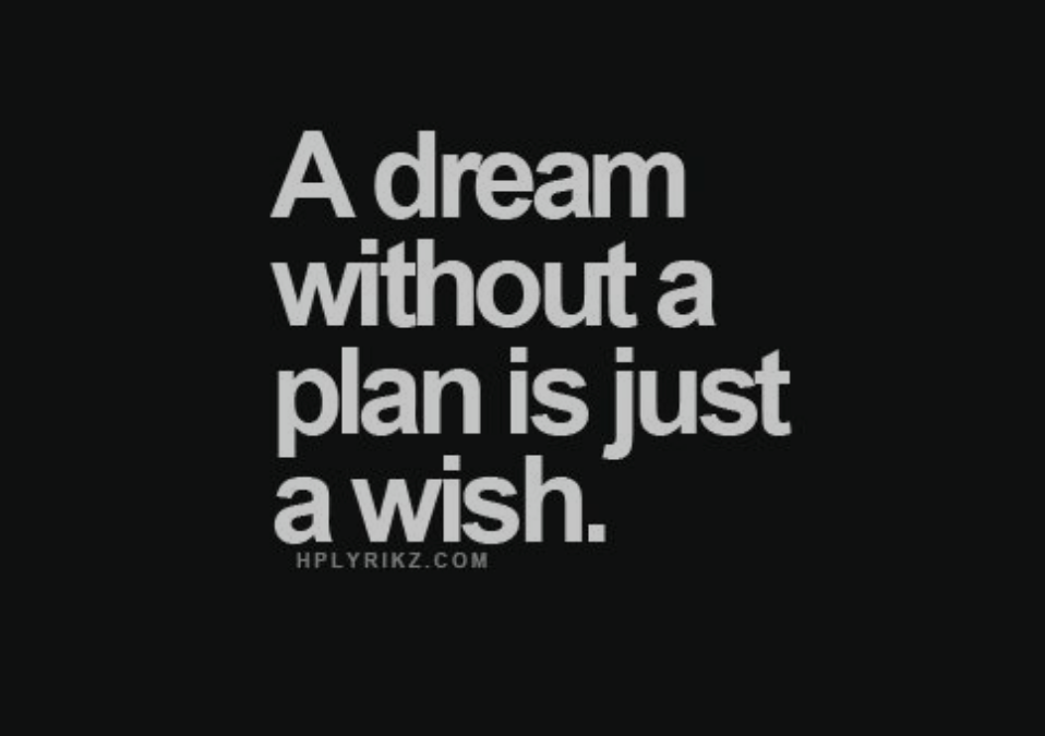 Have a Dream Without a Plan?